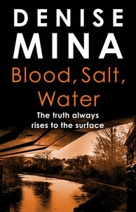 Denise Mina - Blood, Salt, Water - An Alex Morrow Novel.