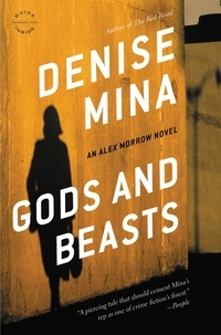 Denise Mina - Gods and Beasts - A Novel.