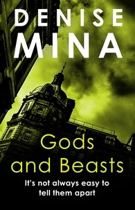Denise Mina - Gods and Beasts.