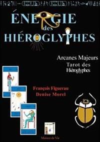 Denise Morel et François Figuerau - Energie des hiéroglyphes - Arcanes majeurs, Tarot des hiéroglyphes.
