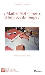 """Denise Morel-Ferla - """"Maître Alzheimer"""" et les trous de mémoire."""