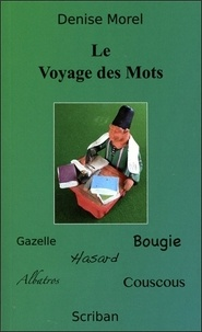 Denise Morel - Le voyage des mots.