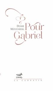 Denise Mützenberg - Pour Gabriel.