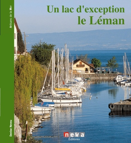 Denise Neveu - Un lac d'exception le Léman.