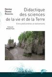 Denise Orange Ravachol - Didactique des sciences de la vie et de la terre - Entre phénomènes et événements.