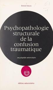 Denise Osson et Didier Anzieu - Psychopathologie structurale de la confusion traumatique.