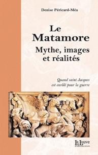 Denise Péricard-Méa - Le Matamore - Mythe, images et réalités.