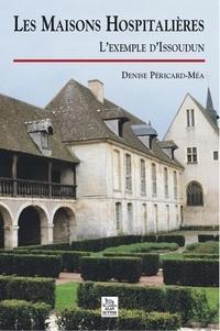 Denise Péricard-Méa - Les maisons hospitalières: l'exemple d'Issoudun.