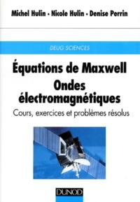 EQUATIONS DE MAXWELL, ONDES ELECTROMAGNETIQUES. Cours, exercices et problèmes résolus, 3ème édition.pdf