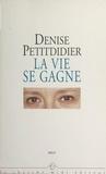 Denise Petitdidier et Pierre Drachline - La vie se gagne.