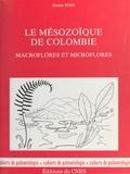 Denise Pons - Le Mésozoïque de Colombie : macroflores et microflores.