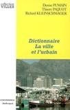 Denise Pumain et Thierry Paquot - Dictionnaire La ville et l'urbain.