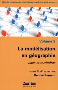 Denise Pumain - La modélisation en géographie - Volume 2, Villes et territoires.