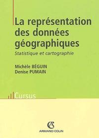 Denise Pumain et Michèle Béguin - La représentation des données géographiques - Statistique et cartographie.