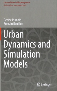 Denise Pumain et Romain Reuillon - Urban Dynamics and Simulation Models.