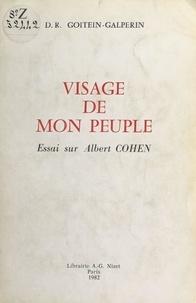 Denise Rachel Goitein-Galpérin - Visage de mon peuple - Essai sur Albert Cohen.