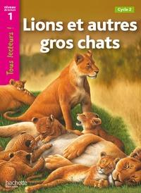 Lions et autres gros chats - Niveau 1, Cycle 2.pdf