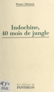 Denise Salomon - Indochine, 40 mois de jungle.