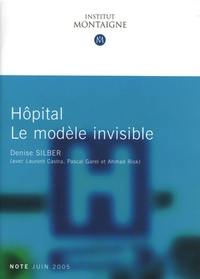 Denise Silber - Hôpital : le modèle invisible.