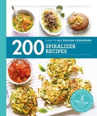 Denise Smart - Hamlyn All Colour Cookery: 200 Spiralizer Recipes.