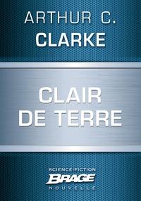Denise Terrel et Arthur C. Clarke - Clair de Terre.