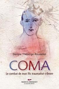 Denise Théberge-Rousselet - Coma - Le combat de mon fils traumatisé crânien.