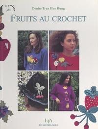 Denise Tran Hue Dung et Marie Dolard - Fruits au crochet.