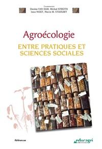 Denise Van Dam et Michel Streith - Agroécologie - Entre pratiques et sciences sociales.