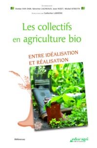 Denise Van Dam et Séverine Lagneaux - Les collectifs en agriculture bio - Entre idéalisation et réalisation.