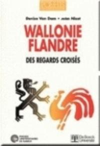 Denise Van Dam et Jean Nizet - Wallonie, Flandre - Des regards croisés.