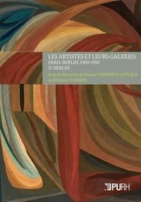 Denise Vernerey-Laplace et Hélène Ivanoff - Les artistes et leurs galeries - Volume 2, Paris-Berlin, 1900-1950.