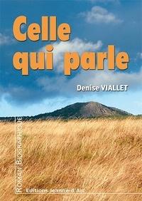 Denise Viallet - Celle qui parle.
