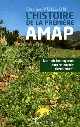 Denise Vuillon - L'histoire de la première AMAP - Soutenir les paysans pour se nourrir durablement.