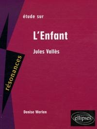 Denise Werlen - L'Enfant de Jules Vallès.