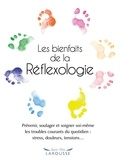 Denise Whichello Brown - Les bienfaits de la Réflexologie - Prévenir, soulager et soigner soi-même les troubles courants du quotidien : stress, douleurs, tensions....
