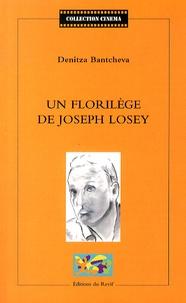 Denitza Bantcheva - Un florilège de Joseph Losey.
