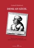 DENK-AN-SÄTZE - Wieder sinnige Sprüche und Aphoristische Heil- und Selbstpflege-Sätze..