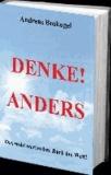 DENKE! ANDERS - Das wohl wertvollste Buch der Welt!.
