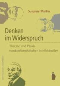 Denken im Widerspruch - Theorie und Praxis nonkonformistischer Intellektueller.