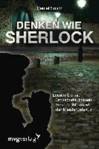 Denken wie Sherlock - Lernen Sie mit Denksportaufgaben zu kombinieren wie der Meisterdetektiv.