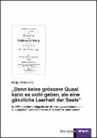 """""""Denn keine grössere Quaal kann es wohl geben, als eine gänzliche Leerheit der Seele"""" - Karl Philipp Moritz' Magazin zur Erfahrungsseelenkunde als Bildungsmedium Erwachsener im späten 18. Jahrhundert."""