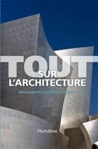 Denna Jones - Tout sur l'architecture - Mouvements et chefs-d'oeuvre.