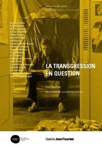 Dennis Adrian et Erwan Ballan - La transgression en question - Ed Paschke & pratiques contemporaines.