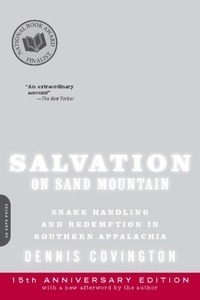 Dennis Covington - Salvation on Sand Mountain - Snake Handling and Redemption in Southern Appalachia.