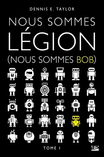 Nous sommes Bob Tome 1 Nous sommes Légion (nous sommes Bob)
