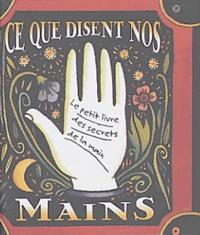 Dennis Fairchild - Ce que disent nos mains - Le petit livre des secrets de la main.