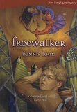 Dennis Foon - The Longlight Legacy - Book 2, Freewalker.