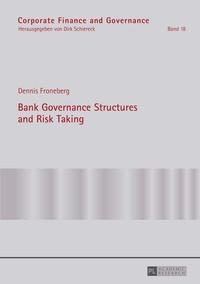 Dennis Froneberg - Bank Governance Structures and Risk Taking.