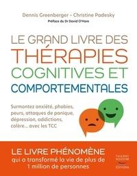 Dennis Greenberger et Christine Padesky - Le grand livre des thérapies cognitives et comportementales.
