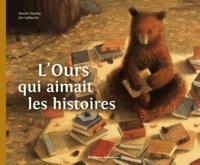 Dennis Haseley et Jim LaMarche - L'ours qui aimait les histoires.